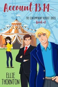 Account 13, 14. (The Contemporary Reboot Series Book 2) by Ellie Thornton