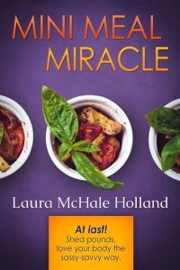 Mini-Meal Miracle by Laura McHale Holland