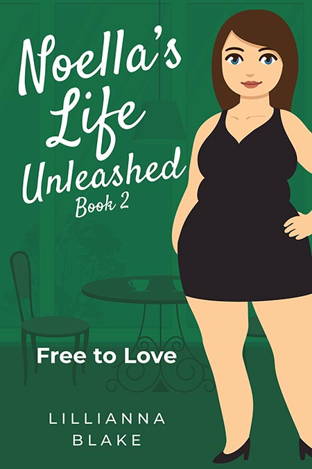 Free to Love (Noella's Life Unleashed Book 2) by Lillianna Blake