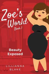 Beauty Exposed (Zoe's World Book 1) by Lillianna Blake