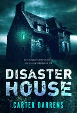Disaster House – Horror / Thriller Premade Book Cover For Sale @ Beetiful Book Covers