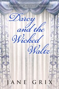 Darcy and the Wicked Waltz by Jane Grix