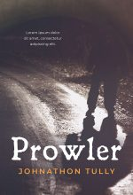 Prowler – Mystery / Thriller Premade / Predesigned Book Cover For Sale @ Beetiful Book Covers