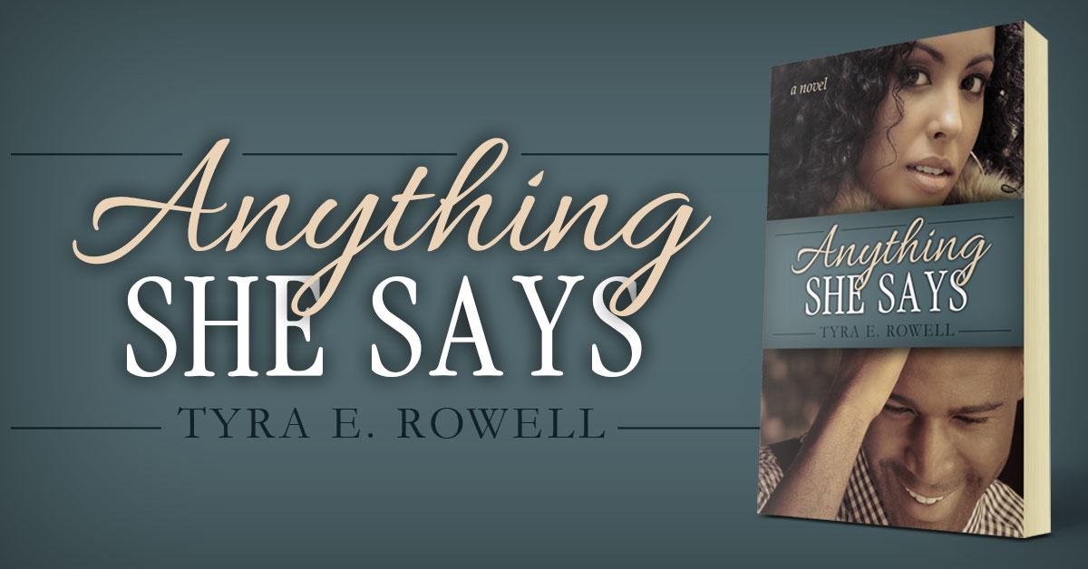 Showcase Spotlight: Anything She Says by Tyra E. Rowell