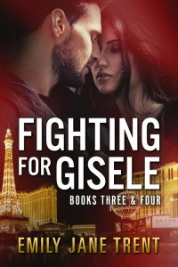 Fighting For Gisele (Books 3 & 4) by Emily Jane Trent