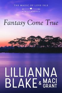 Fantasy Come True by Lillianna Blake & Maci Grant