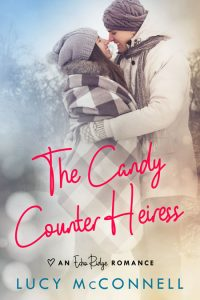 The Candy Counter Heiress by Lucy McConnell