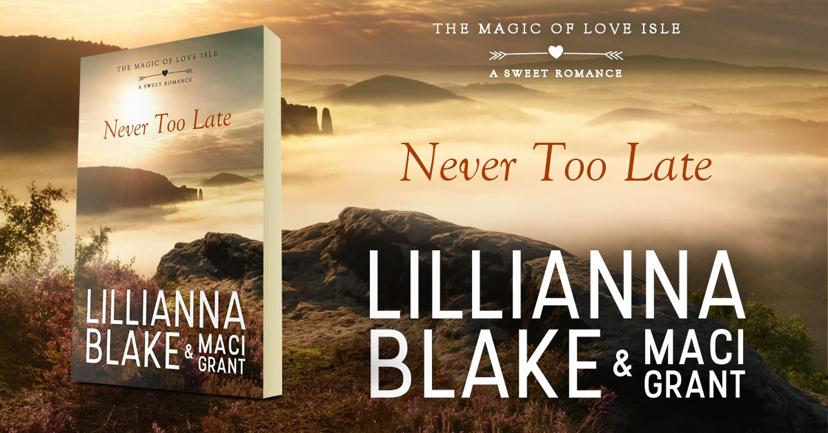 Showcase Spotlight: Never Too Late by Lillianna Blake & Maci Grant