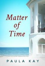 Matter of Time by Paula Kay