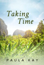 Taking Time by Paula Kay