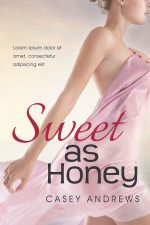 Sweet As Honey – Women's Fiction Book Cover For Sale