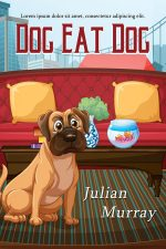 Dog Eat Dog – Cozy Mystery Book Cover For Sale