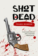 Shot Deat – Thriller Book Cover For Sale