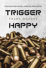 Trigger Happy – Action Book Cover For Sale