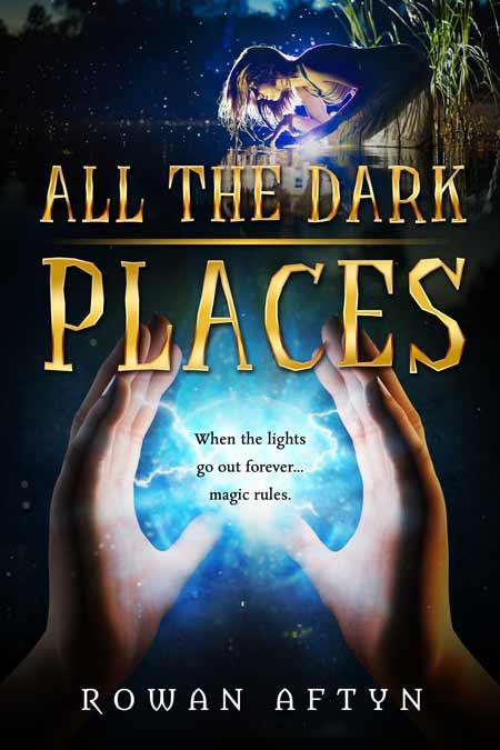 All The Dark Places by Rowan Aftyn