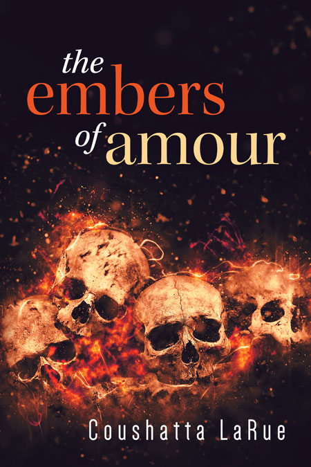 The Embers of Amour by Coushatta LaRue