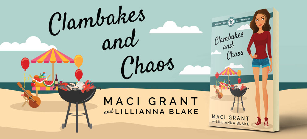 Clambakes and Chaos: A Nanny Blu Cozy Mystery by Maci Grant and Lillianna Blake
