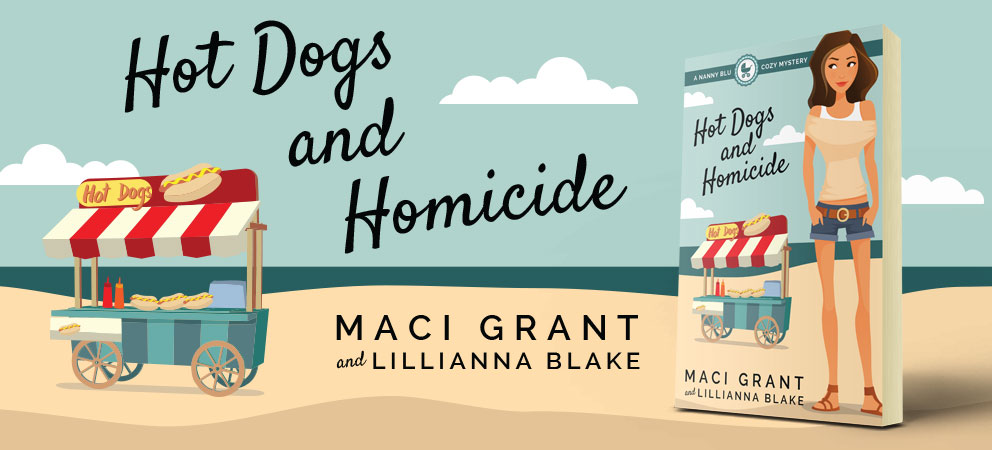 Hot Dogs and Homicide: A Nanny Blu Cozy Mystery by Maci Grant and Lillianna Blake