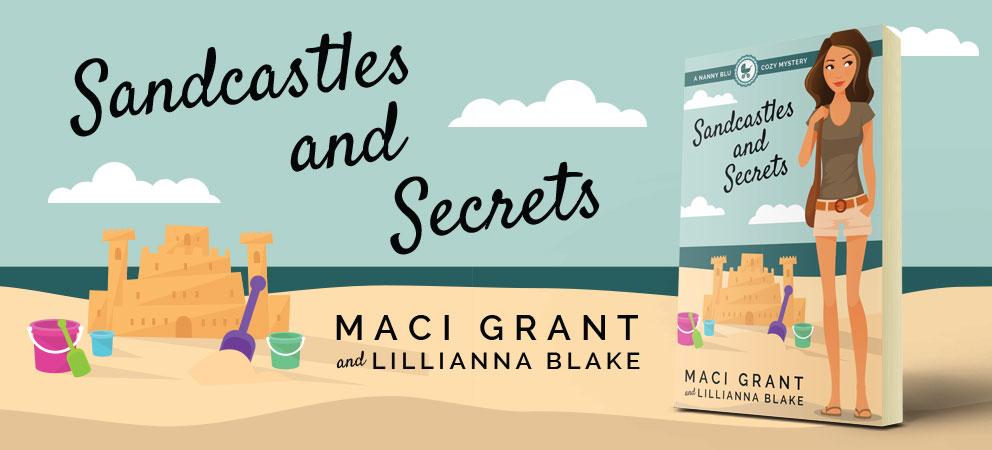 Sandcastles and Secrets: A Nanny Blu Cozy Mystery by Maci Grant and Lillianna Blake
