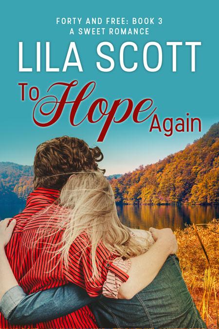 To Hope Again by Lila Scott