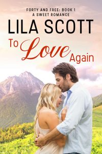 To Love Again by Lila Scott