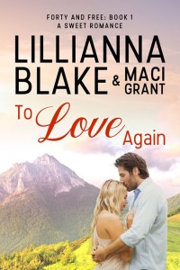 To Love Again by Lillianna Blake & Maci Grant