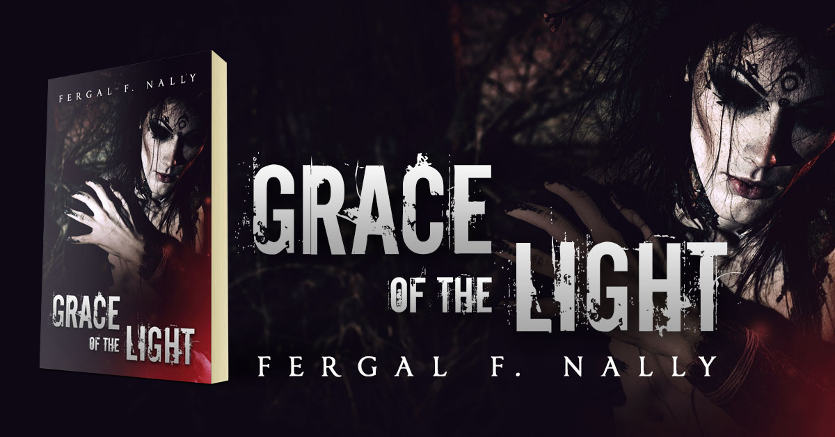 Grace of the Light by Fergal F. Nally