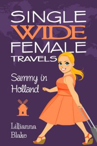 Single Wide Female Travels: Sammy in Holland