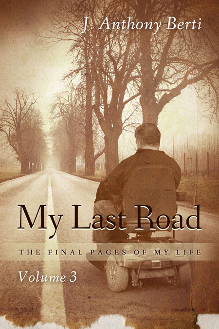 My Last Road: The Final Pages of My Life by Anthony Berti