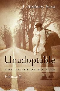 Unadoptable: The Pages of My Life by Anthony Berti