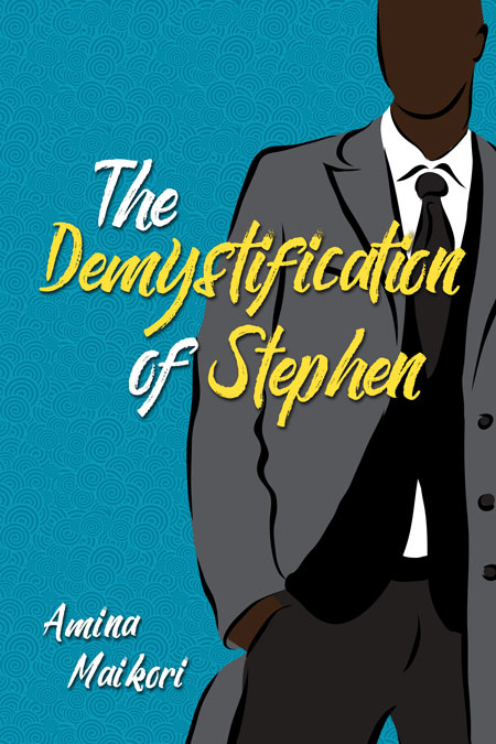 The Demystification of Stephen by Amina Maikori