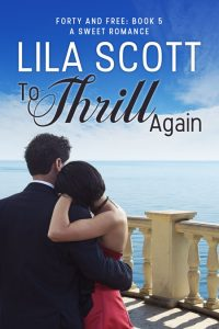 To Thrill Again by Lila Scott