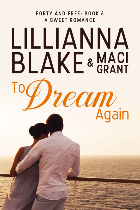 To Dream Again by Lillianna Blake & Maci Grant