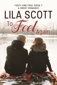 To Feel Again by Lila Scott