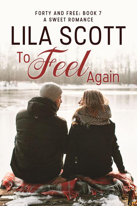 To Feel Again by Lila Scott