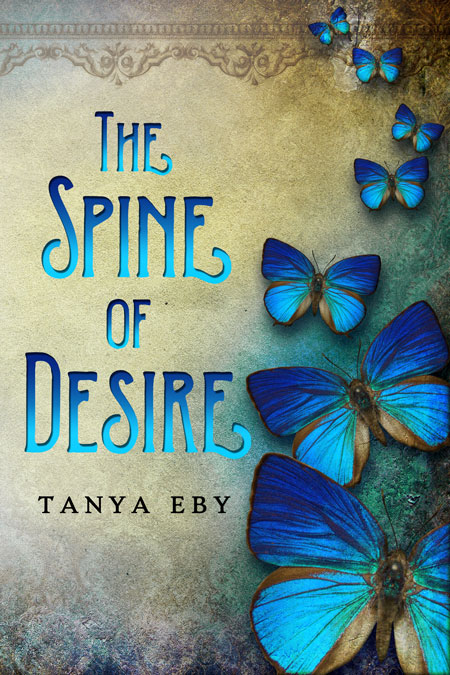 The Spine of Desire by Tanya Eby