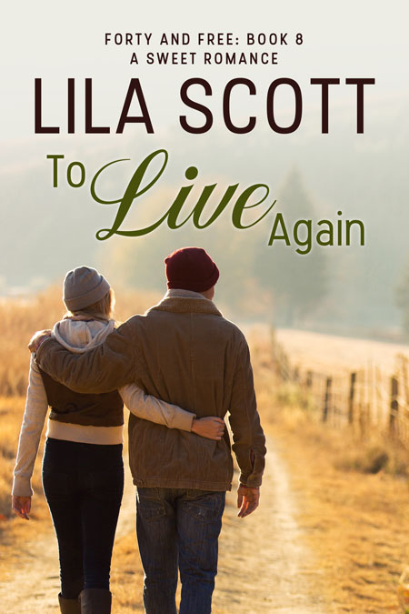 To Live Again by Lila Scott