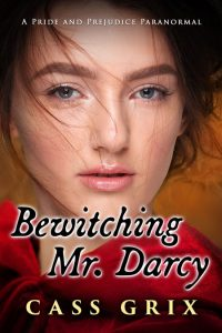 Bewitching Mr. Darcy by Cass Grix