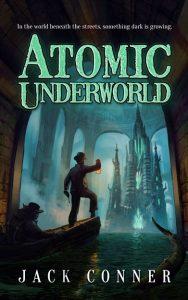 Atomic Underworld By Jack Conner