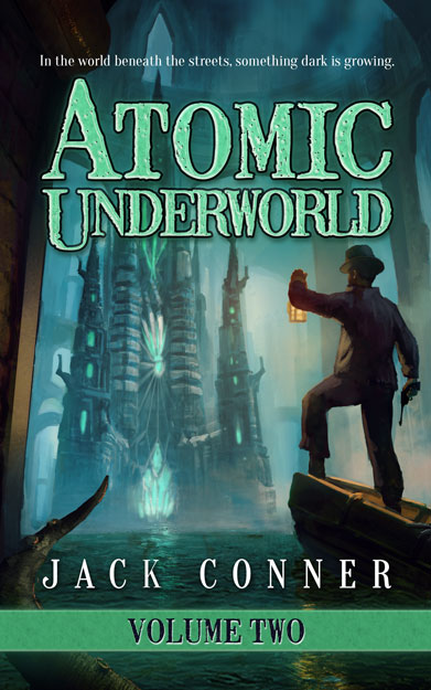 Atomic Underworld Volume Two By Jack Conner
