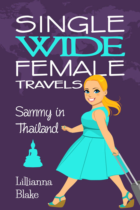Single Wide Female Travels: Sammy In Thailand by Lillianna Blake