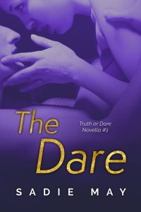 The Dare: Truth or Dare Novella #1 by Sadie May