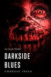 Darkside Blues by Ambrose Ibsen