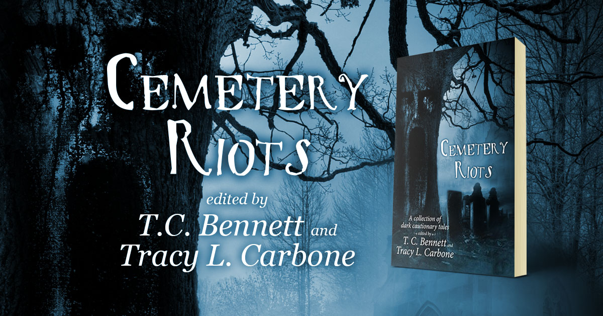 Showcase Spotlight: Cemetery Riots edited by T. C. Bennett and Tracy L. Carbone