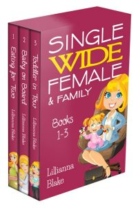 Single Wide Female & Family Bundle: Books 1-3 by Lillianna Blake