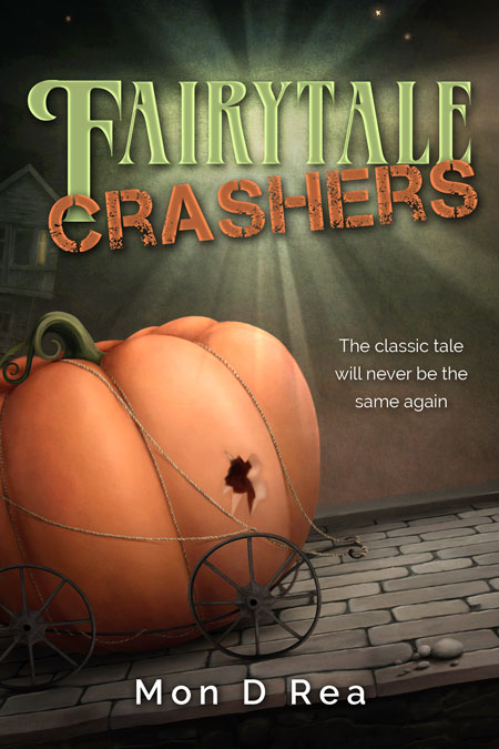 Fairytale Crashers by Mon D Rea