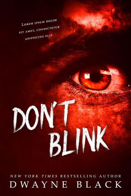 Don't Blink - Horror / Thriller Premade Book Cover For Sale @ Beetiful Book Covers