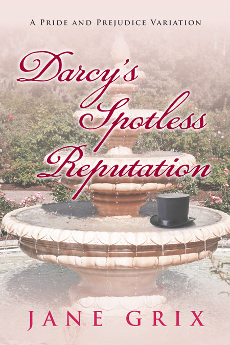 Darcy's Spotless Reputation by Jane Grix