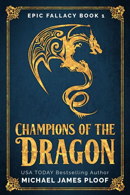 Champions of the Dragon by Michael James Ploof
