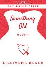 Something Old by Lillianna Blake